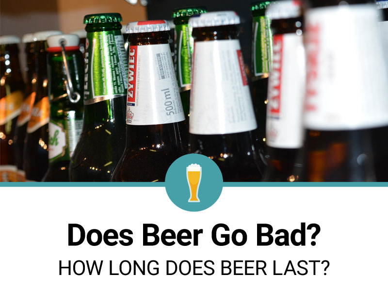 How Long Does Beer Last Does Beer Go Bad